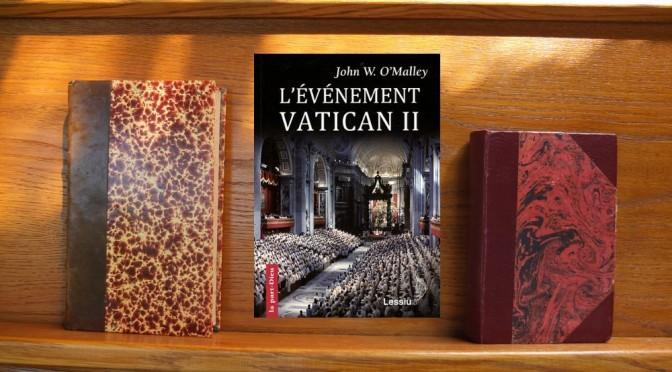 L'évènement Vatican II – J. W. O'Malley
